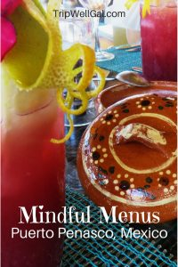 Mindful menu items in Puerto Penasco, Mexico
