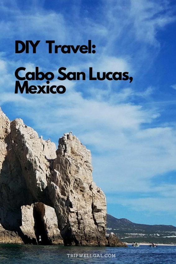Plan a Cabo San Lucas Beach Vacation Pin