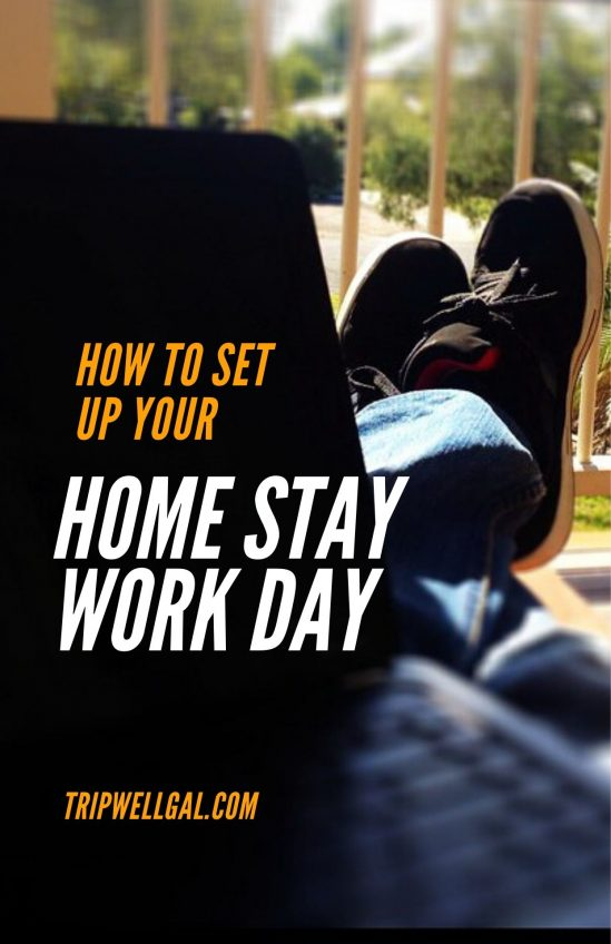 Home Stay Work Day