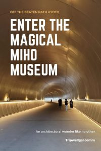 Miho Museum Pin 1 Kyoto off the beaten path