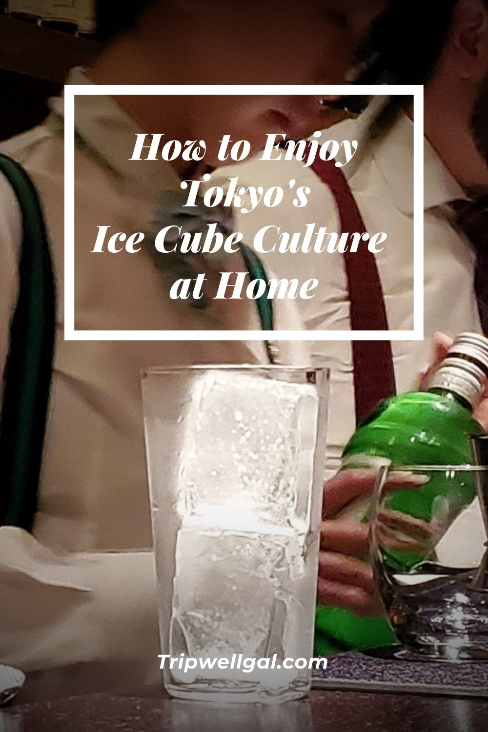Pin for How to Enjoy Tokyo's Ice Cube Culture at Home